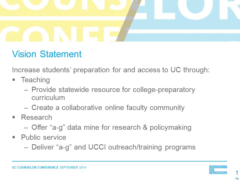Vision Statement Increase students' preparation for and access to UC through: Teaching.