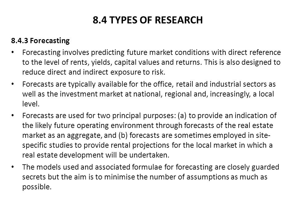 8.4 TYPES OF RESEARCH 8.4.3 Forecasting