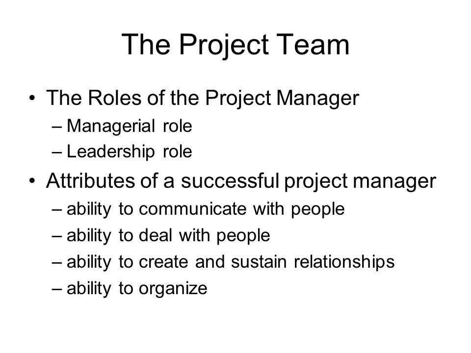 The Project Team The Roles of the Project Manager