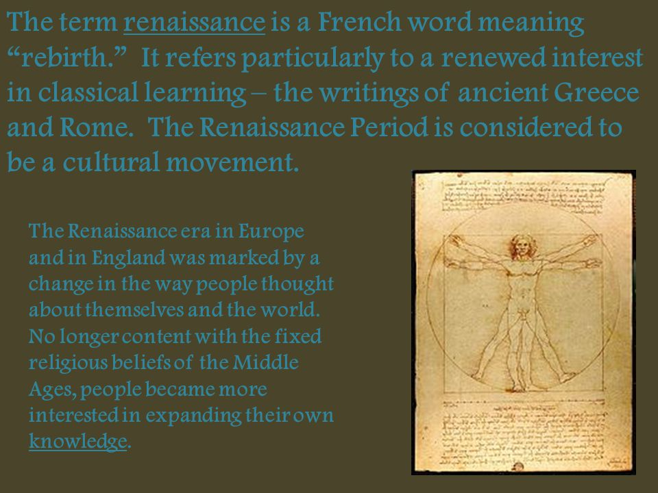 The term renaissance is a French word meaning rebirth