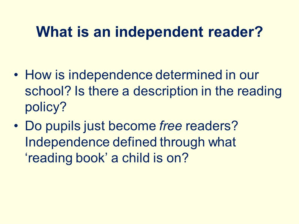 What is an independent reader
