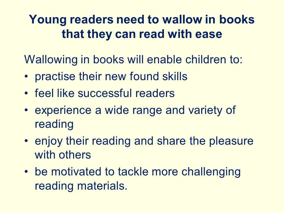 Young readers need to wallow in books that they can read with ease