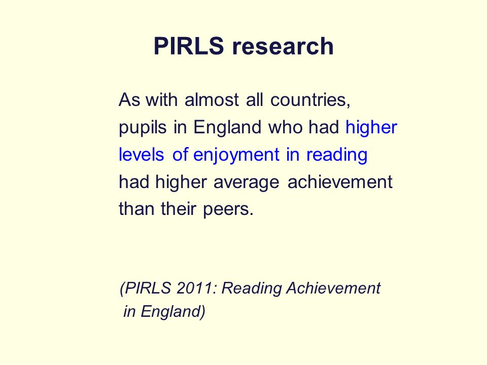 PIRLS research As with almost all countries,