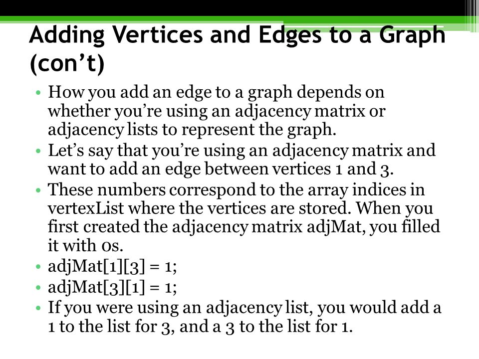 Adding Vertices and Edges to a Graph (con't)