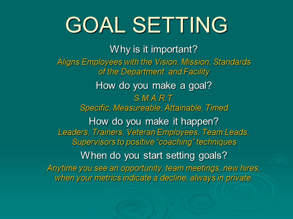 GOAL SETTING Why is it important How do you make a goal