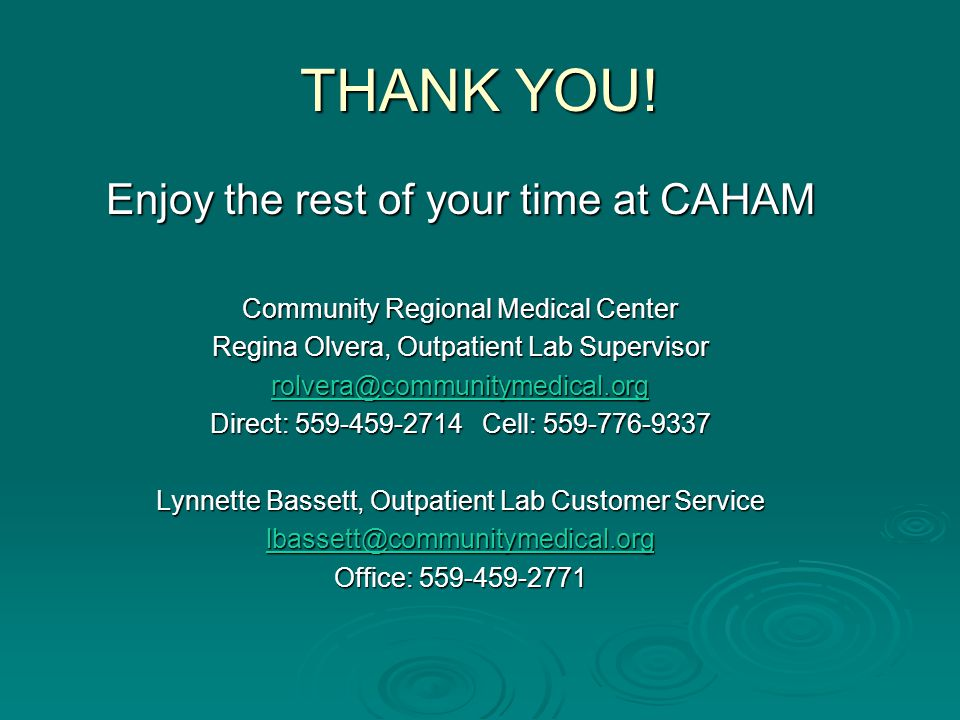THANK YOU! Enjoy the rest of your time at CAHAM
