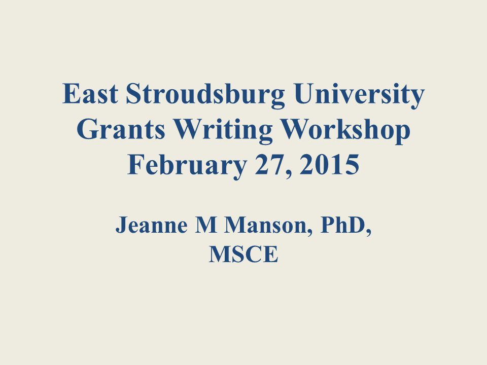East Stroudsburg University Grants Writing Workshop February 27, 2015