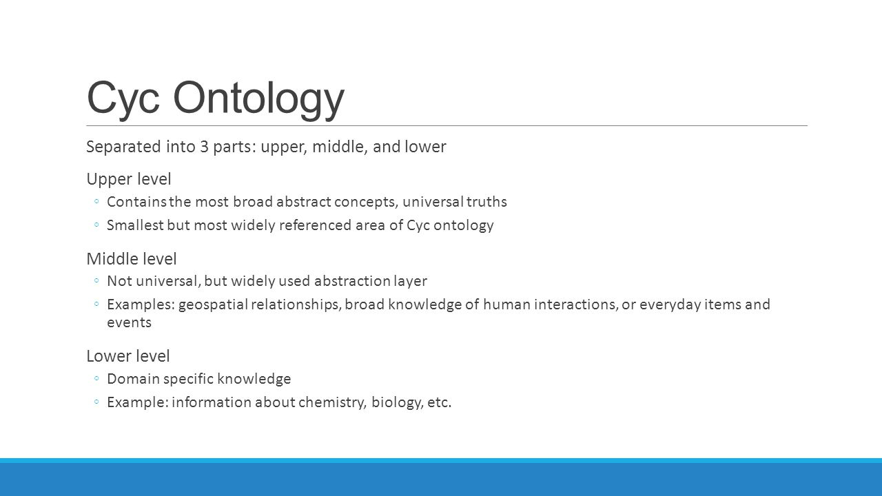 Cyc Ontology Separated into 3 parts: upper, middle, and lower