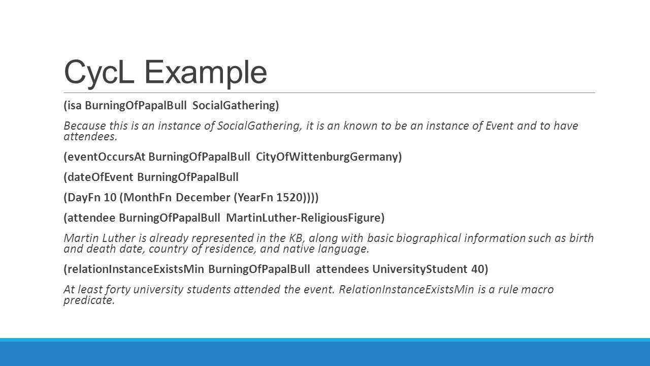 CycL Example (isa BurningOfPapalBull SocialGathering)