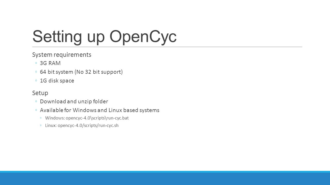 Setting up OpenCyc System requirements Setup 3G RAM