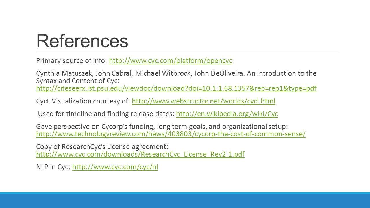 References Primary source of info: http://www.cyc.com/platform/opencyc