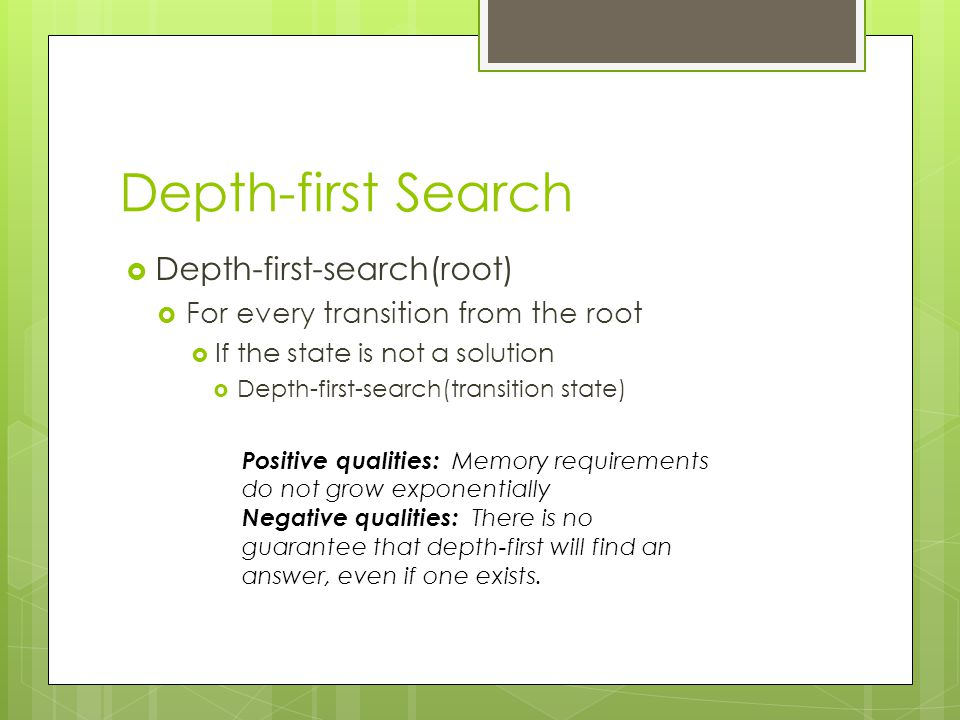 Depth-first Search Depth-first-search(root)