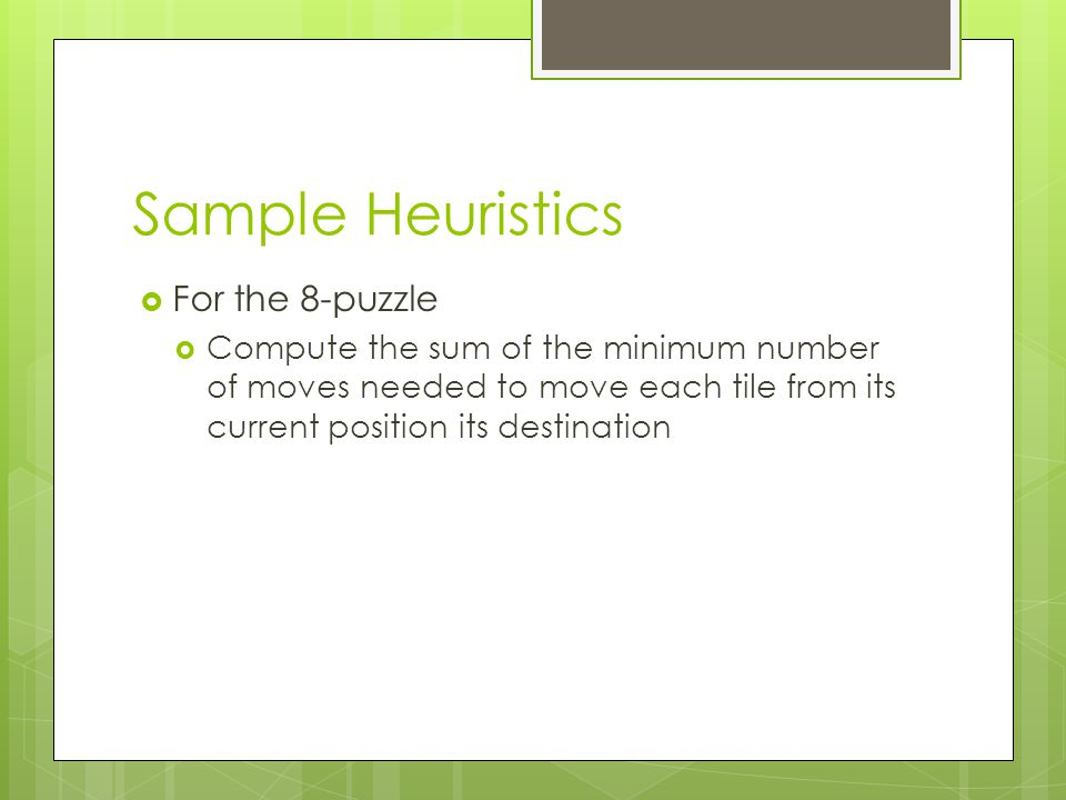 Sample Heuristics For the 8-puzzle