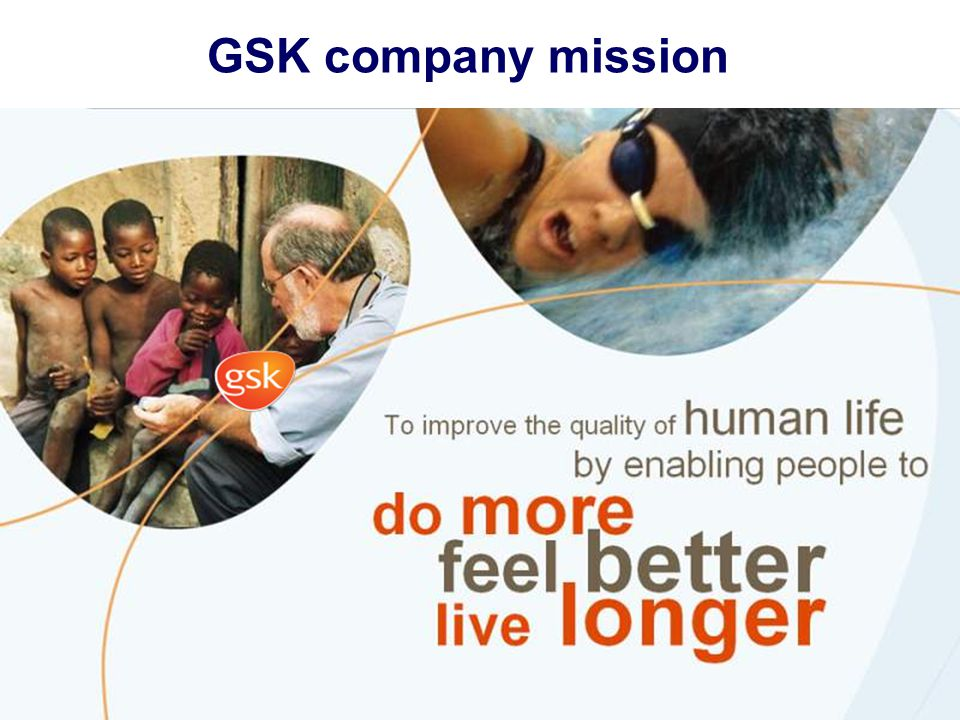 GSK company mission Our mission