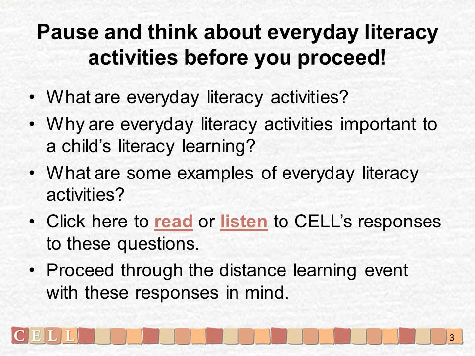 Pause and think about everyday literacy activities before you proceed!