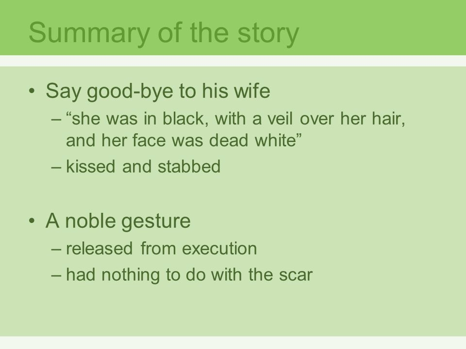 Summary of the story Say good-bye to his wife A noble gesture