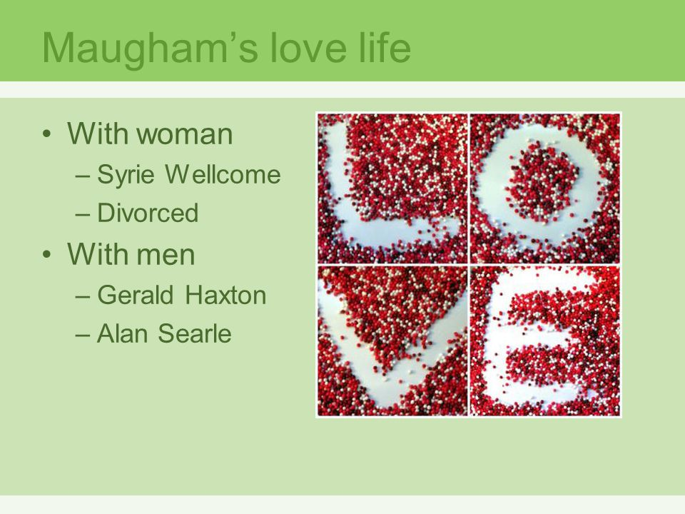 Maugham's love life With woman With men Syrie Wellcome Divorced