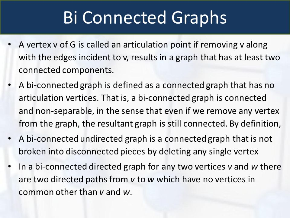 Bi Connected Graphs