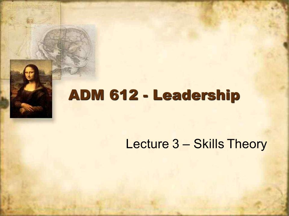 Lecture 3 – Skills Theory