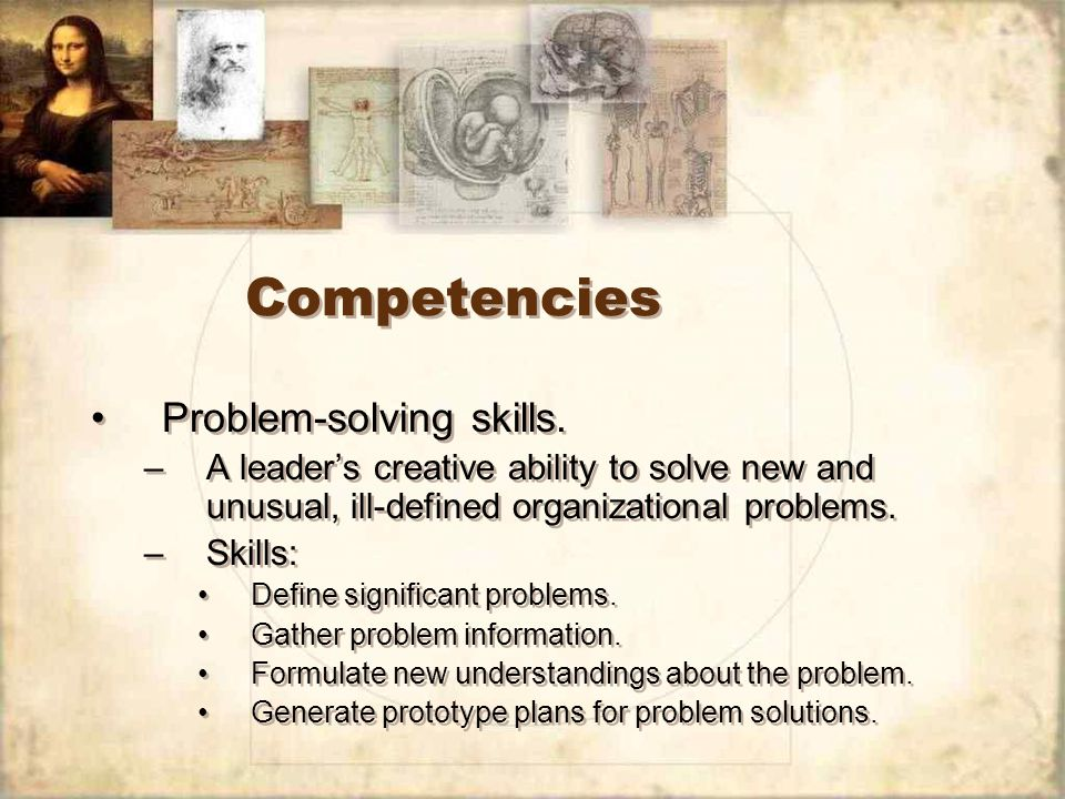 Competencies Problem-solving skills.