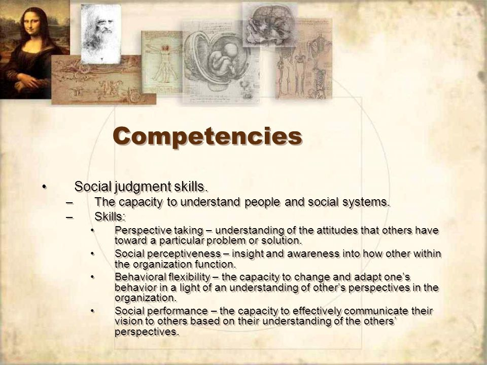 Competencies Social judgment skills.