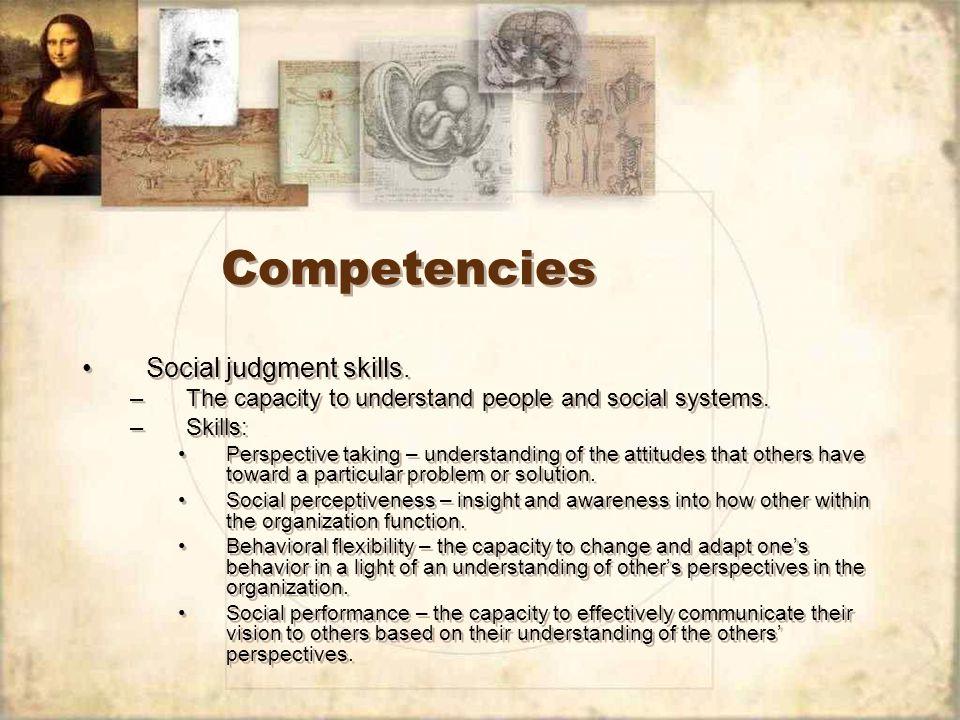 Competencies Social judgment skills.