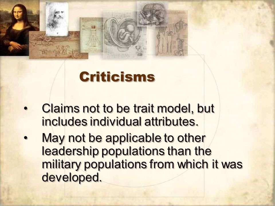 Criticisms Claims not to be trait model, but includes individual attributes.