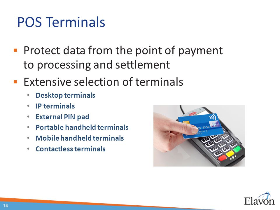 Payment Solutions POS Terminals. Protect data from the point of payment to processing and settlement.