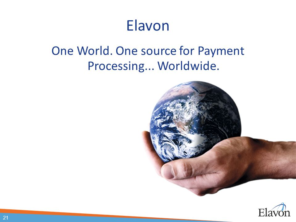 One World. One source for Payment Processing... Worldwide.