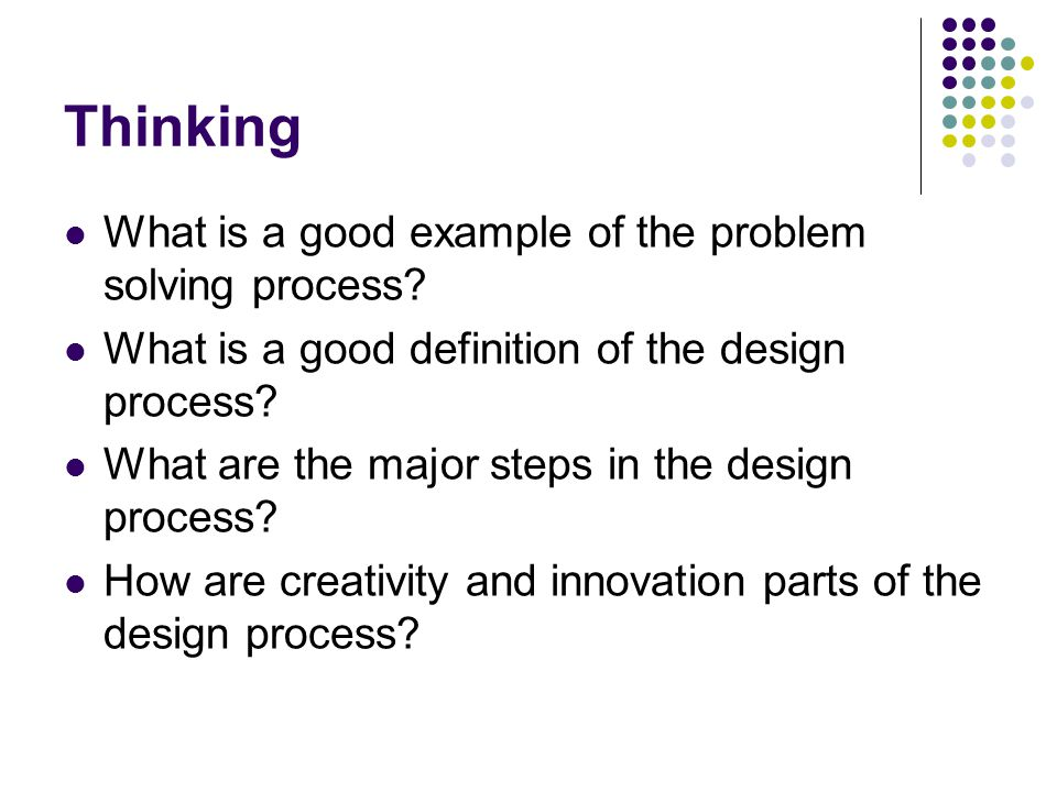 Thinking What is a good example of the problem solving process
