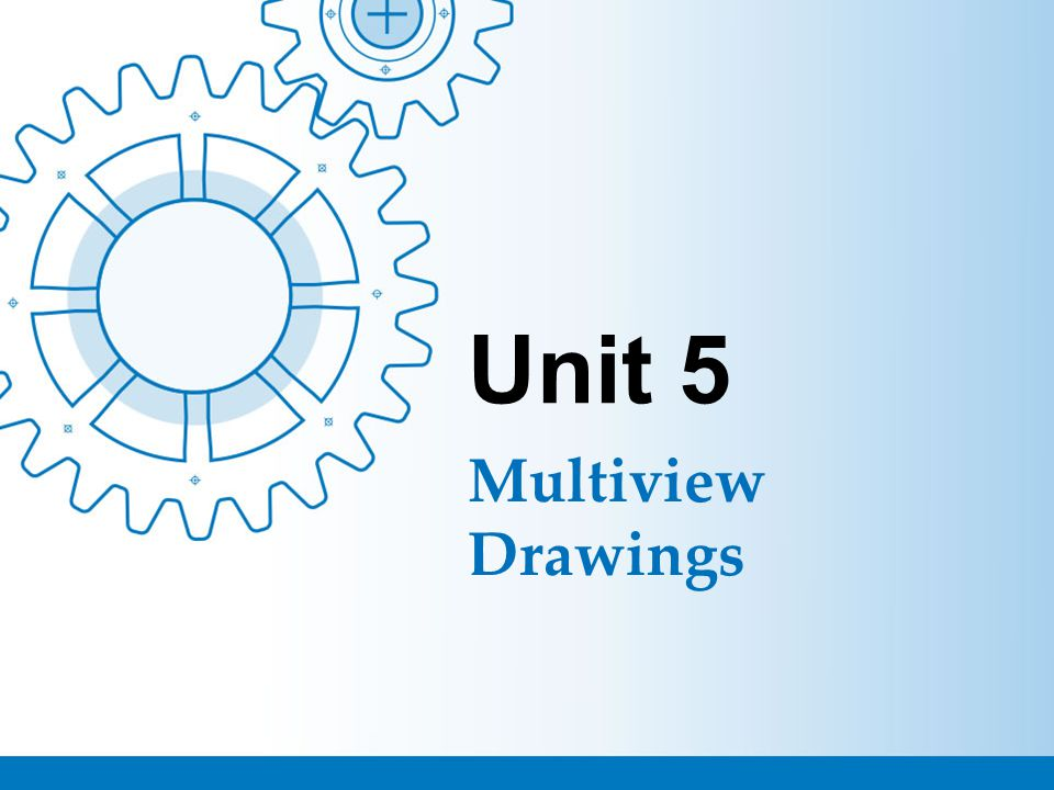 Unit 5 Multiview Drawings