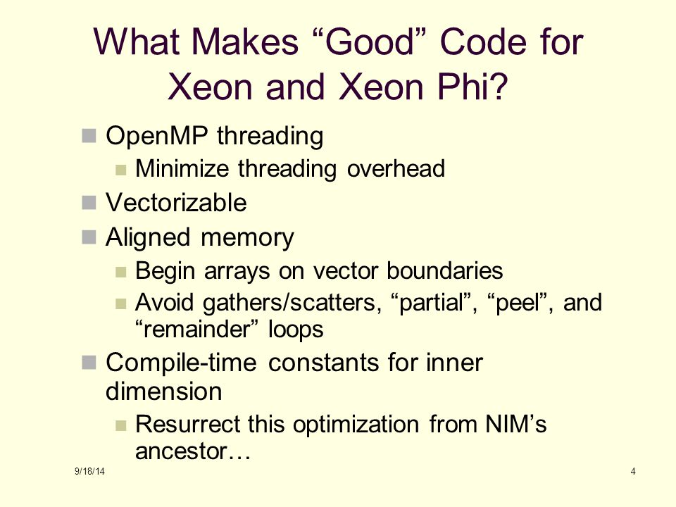 What Makes Good Code for Xeon and Xeon Phi