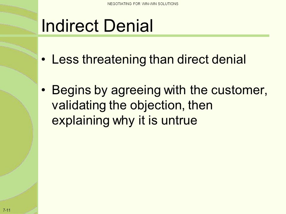 Indirect Denial Less threatening than direct denial