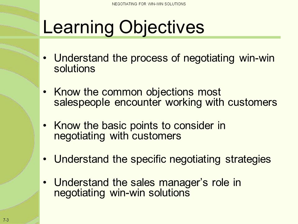 4/15/2017 Learning Objectives. Understand the process of negotiating win-win solutions.