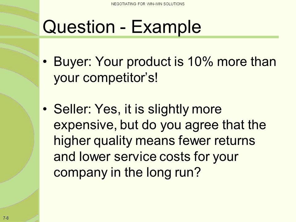 Question - Example Buyer: Your product is 10% more than your competitor's!