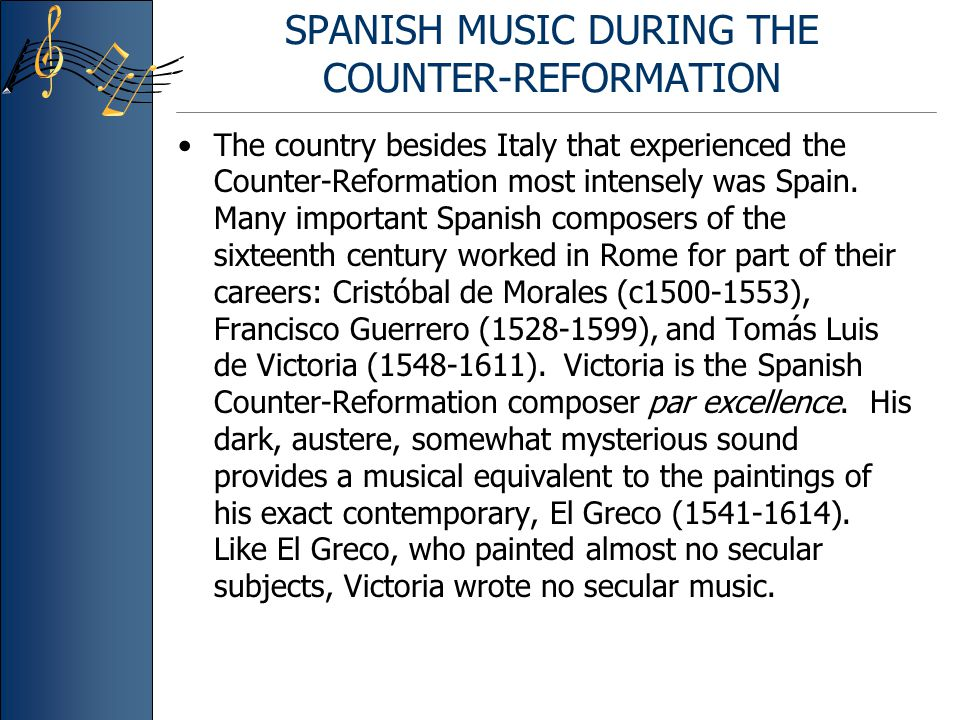 SPANISH MUSIC DURING THE COUNTER-REFORMATION