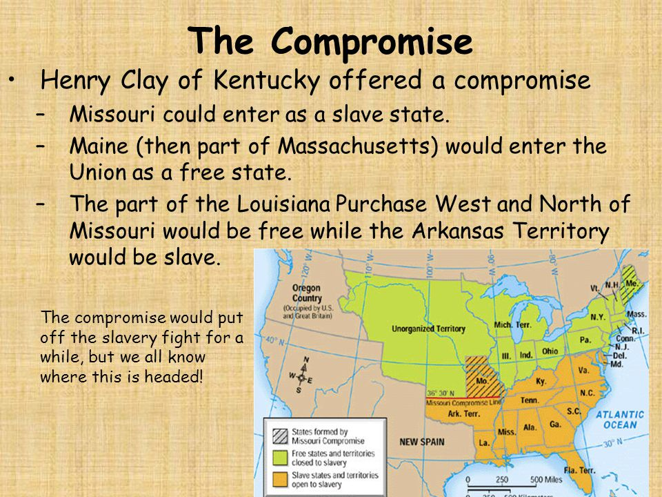 The Compromise Henry Clay of Kentucky offered a compromise