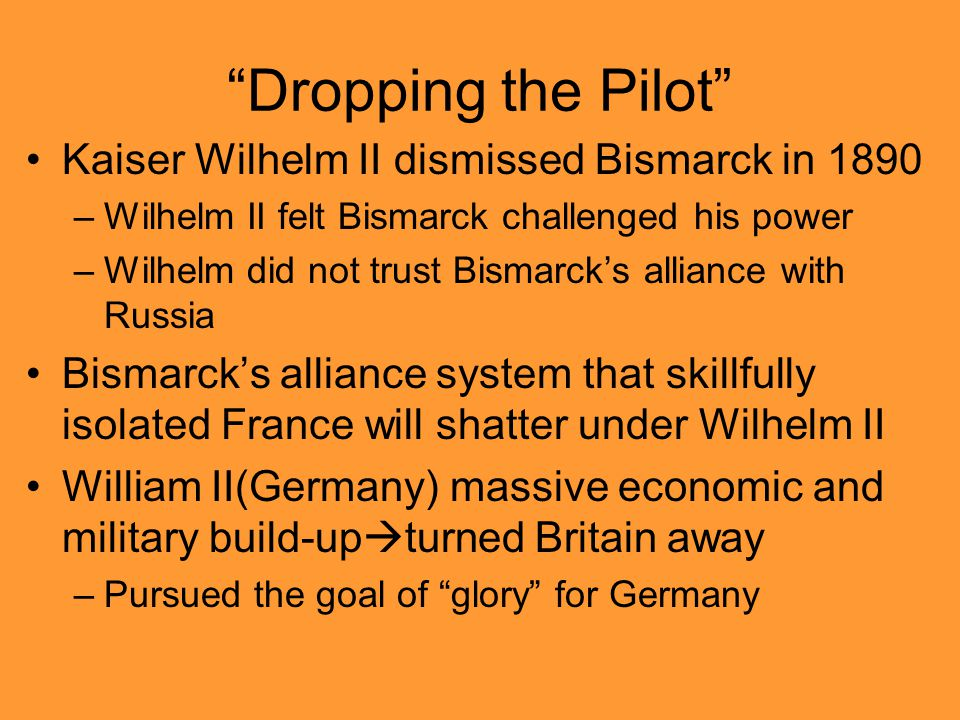 Dropping the Pilot Kaiser Wilhelm II dismissed Bismarck in 1890