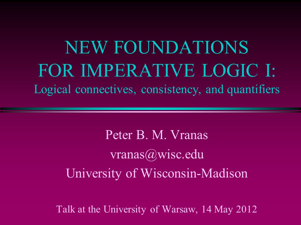 NEW FOUNDATIONS FOR IMPERATIVE LOGIC I: Logical connectives, consistency, and quantifiers