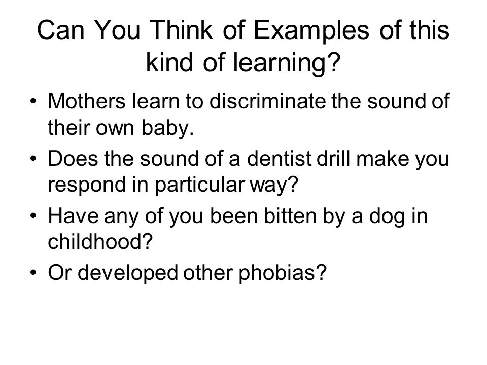 Can You Think of Examples of this kind of learning