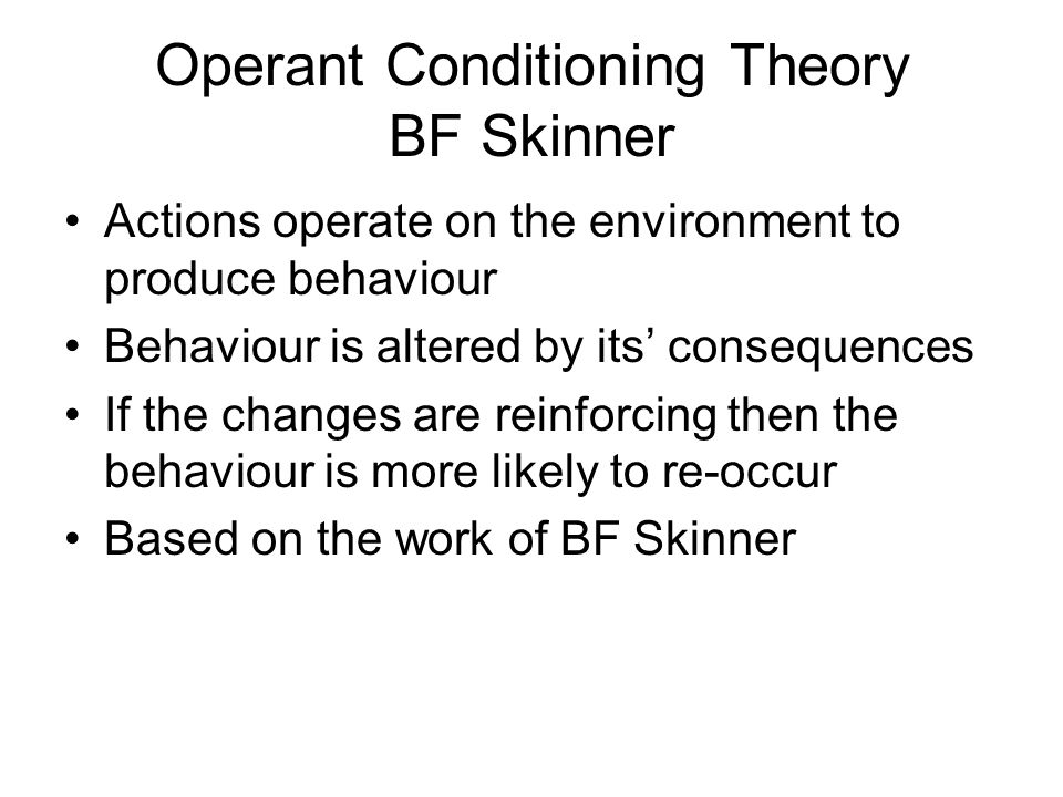 b f skinner operant conditioning Bf skinner and operant conditioning: a primer for traders, investors, and economic policymakers posted on october 3, 2015 by philosophicalecon@gmailcom.