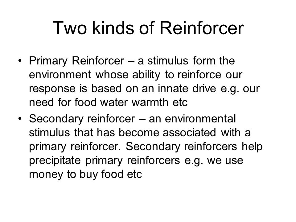 Two kinds of Reinforcer