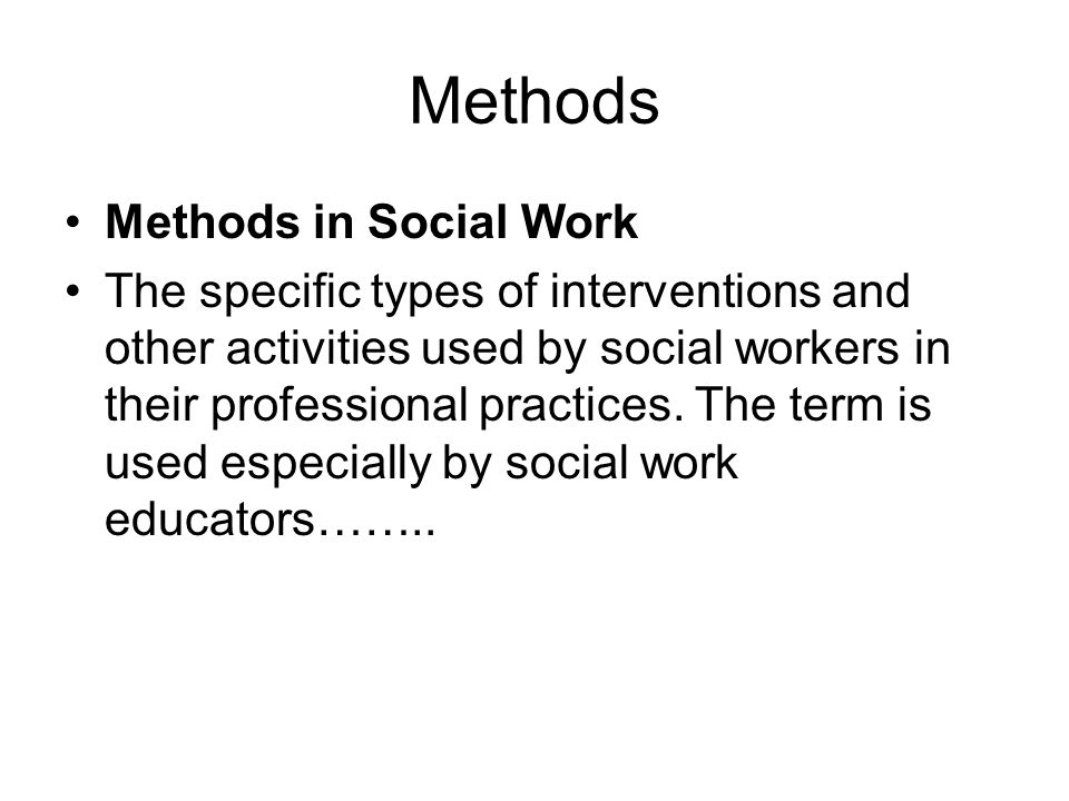 Methods Methods in Social Work