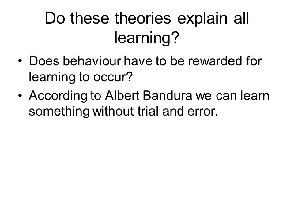 Do these theories explain all learning