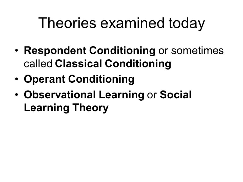 Theories examined today