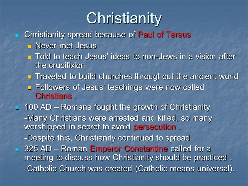 Christianity Christianity spread because of Paul of Tarsus
