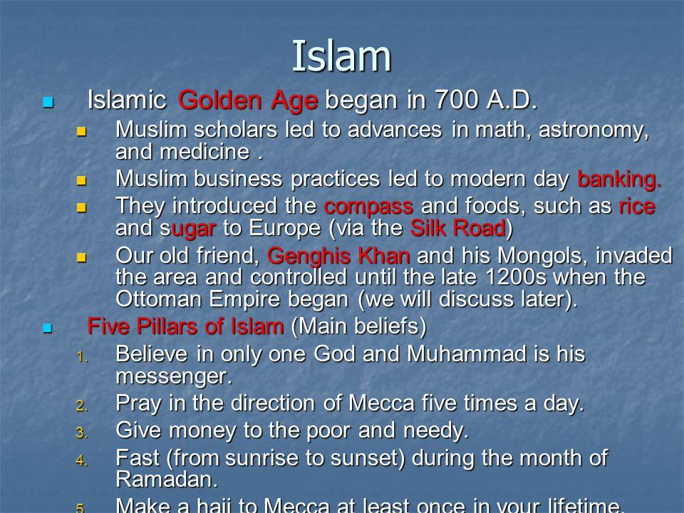 Islam Islamic Golden Age began in 700 A.D.