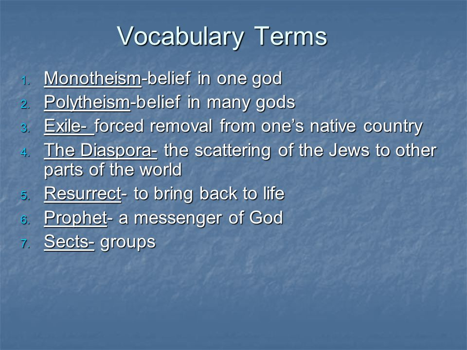 Vocabulary Terms Monotheism-belief in one god