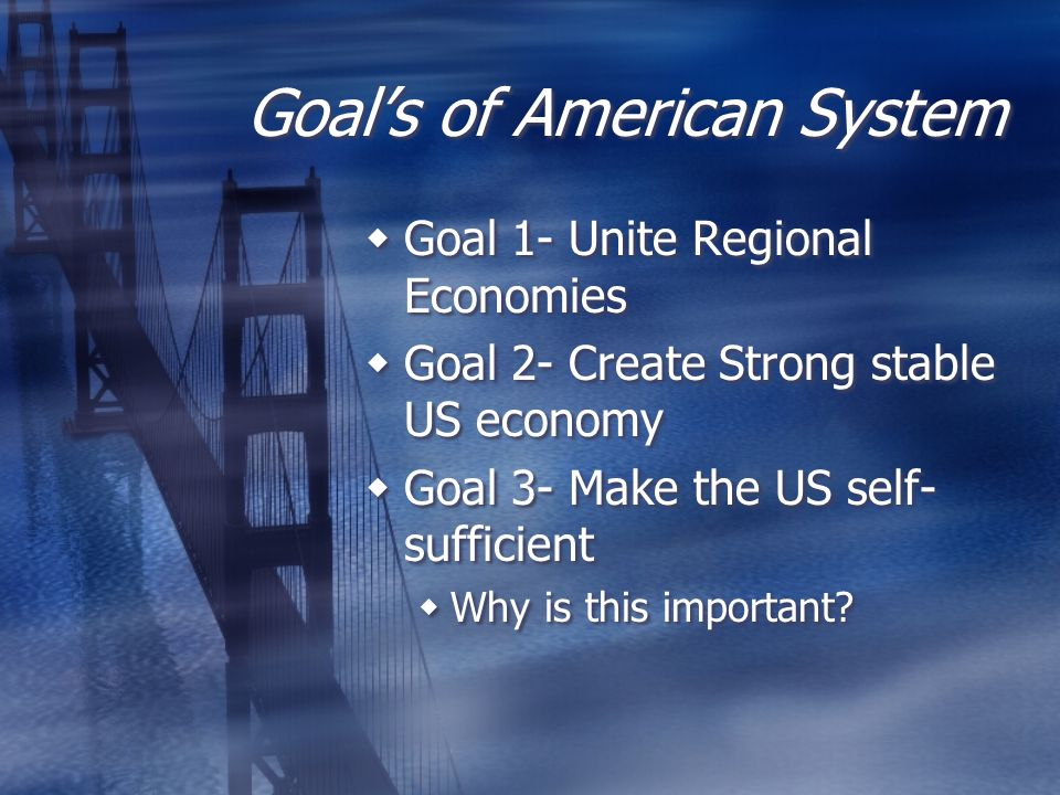 Goal's of American System