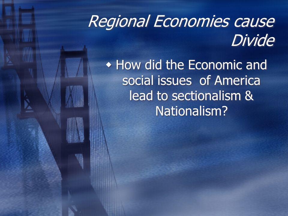 Regional Economies cause Divide